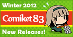 Here are new releases at Comiket 83