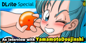 "Interview: YamamotoDoujinshi (May. 2017)Interview featuring YamamotoDoujinshi, creator of a big hit RPG ""BULMA ADVENTURE, THE KAME ISLAND""!!"