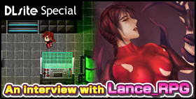 "Interview: Lance_RPG (Jul.2017) Interview featuring Lance_RPG, creator of a big hit Fantasy RPG ""Defence Agent Gaya""!!"