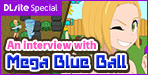 "Interview: Mega Blue Ball (July 2018)Interview featuring Mega Blue Ball, creator of a big hit action game ""Pixie Panic Garden""!!"