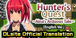 Hunter Quest ~Aina's Arduous Tale~ [English Ver.]A Hunter on a quest to save the kingdom. What struggles await her?